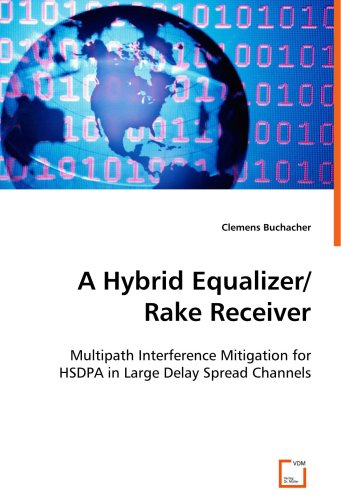 A Hybrid Equalizer/Rake Receiver: Multipath Interference Mitigation for HSDPA in Large Delay Spread Channels