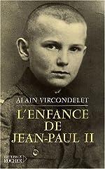 L'Enfance de Jean-Paul II d'Alain Vircondelet