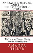 Narrative, Nature, and the 'Cock' and 'Bull' Story: The Lockean Tristram Shandy and the Modern Novel