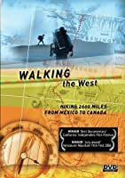 Walking the West: 2600 Miles From Mexico to Canada [DVD]