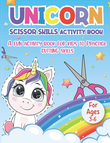 Unicorn Scissor Skills Activity Book: A Fun Activity Workbook to Practice Cutting Skills and Colorin