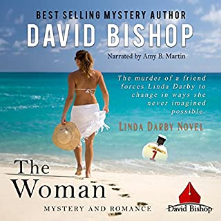 The Woman     Linda Darby Mystery, Book 1              By:                                                                                                                                 David Bishop                               Narrated by:                                                                                                                                 Amy B. Martin                      Length: 8 hrs and 24 mins     1 rating     Overall 4.0