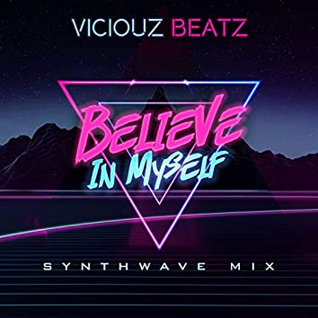 Believe In Myself (Synthwave Mix)