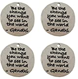 Yansanido Pack of 10 Alloy Silver ''Be the Change You Want to See in the World'' Round 23mm DIY Antique Message Charms Pendant for Making Bracelet and Necklace