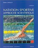 NATATION SPORTIVE. Approche scientifique, 2ème édition de Didier Chollet