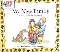 My New Family: A First Look at Adoption (A First Look at...Series): Pat Thomas, Lesley Harker