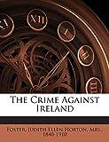 The Crime Against Ireland