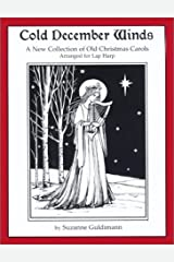 Cold December Winds: A New Collection of Old Christmas Carols, Arranged for Lap Harp Paperback