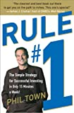 Rule #1: The Simple Strategy for Getting Rich--in Only...