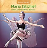 Maria Tallchief: Native America's Prima Ballerina (Beginner Biography (LOOK! Books ™))