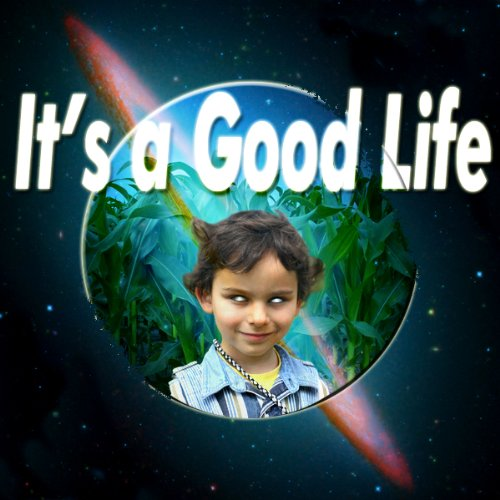It's a Good Life cover art