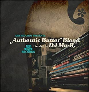 AUTHENTIC BUTTER BLENDED BY DJ Mu-R