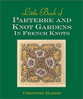 Little Book of Parterre and Knot Gardens in French Knots (Milner Craft Series)