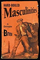 Hard-Boiled Masculinities by Christopher Breu(2005-12-23)