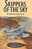Skippers of the Sky: The Early Years of Bush Flying