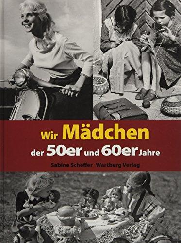 Wir Mädchen der 50er und 60er Jahre (Modernes Antiquariat)