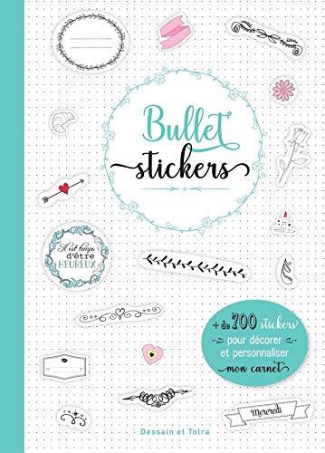 Bullet stickers: + de 700 stickers pour décorer et personnaliser mon carnet
