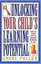 Unlocking Your Child's Learning Potential: How to Equip Kids to Succeed in School & Life