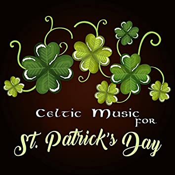 Celtic Music for St. Patrick's Day: Irish Folk Music Collection, Celtic Harp & Flute, Relaxation in Celtic Spa