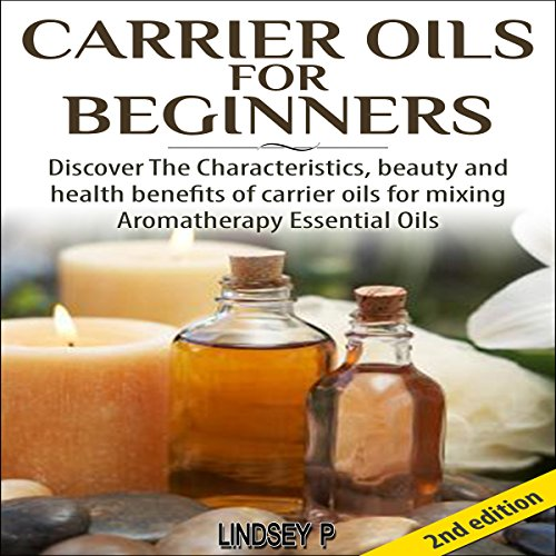 Carrier Oils for Beginners 2nd Edition audiobook cover art