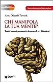 Chi manipola la tua mente? Vecchi e nuovi persuasori: riconoscerli per difendersi
