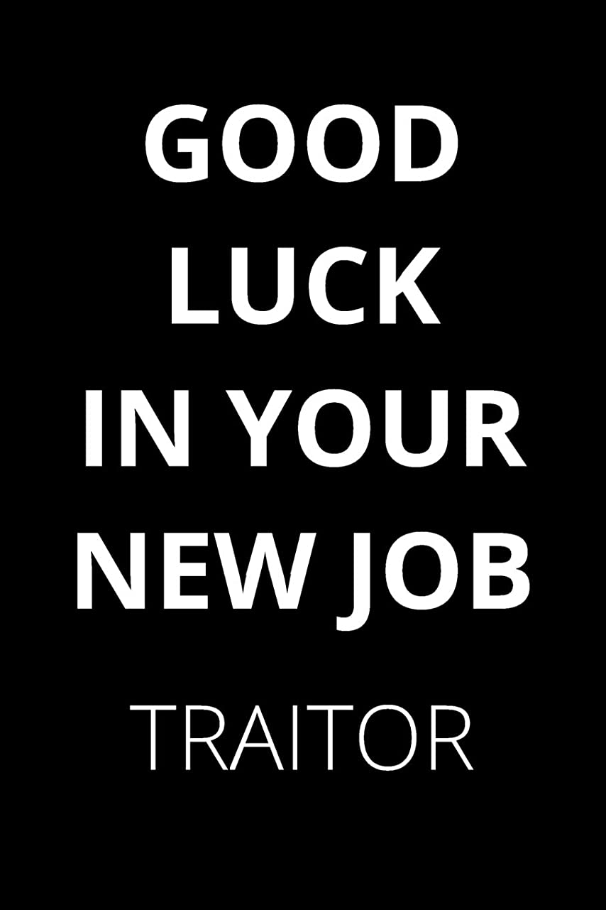 サーマルバイオレットお手伝いさんGood Luck In Your New Job Traitor: Blank Lined Notebook Journal & Planner Appreciation Gift | Funny Humor Black Design