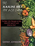 ALKALINE DIET FOR MEN COOKBOOK: The Best 120+ Recipes to Stay HEALTHY and FIT with Alkaline Diet!