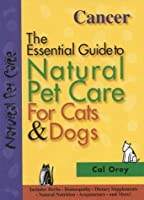 Cancer (The Essential Guide to Natural Pet Care)