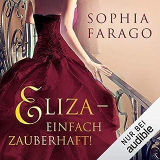Eliza: Einfach zauberhaft!                   Autor:                                                                                                                                 Sophia Farago                               Sprecher:                                                                                                                                 Nora Jokhosha                      Spieldauer: 5 Std. und 18 Min.     260 Bewertungen     Gesamt 4,2