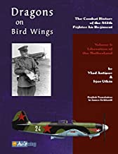 Dragons on Bird Wings: The Combat History of the 812th Fighter Air Regiment: Volume 1: Liberation of the Motherland