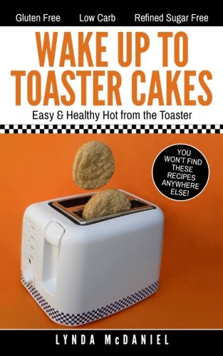 Wake Up to Toaster Cakes: Easy & Healthy Hot from the Toaster