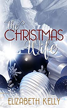 The Christmas Wife by [Elizabeth Kelly]