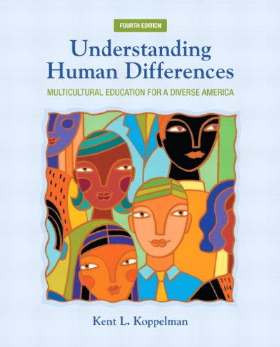 Understanding Human Differences: Multicultural Education for a Diverse America (4th Edition) (New 2013 Curriculum & Inst