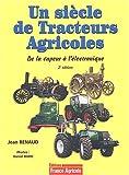 Un siècle de tracteurs agricoles - De la vapeur à l'électronique