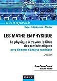 Les maths en physique - La physique à travers le filtre des mathématiques (avec éléments d'analyse numérique)