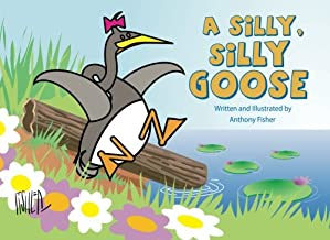 Silly, Silly Goose (Volume 1)
