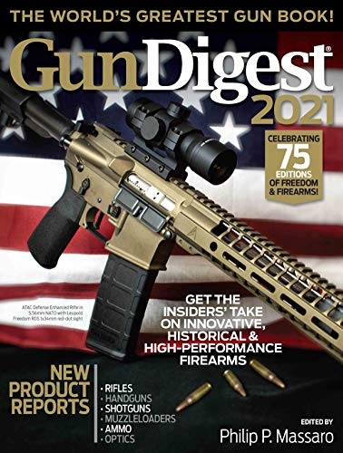 Gun Digest 2021, 75th Edition: The World s Greatest Gun Book!