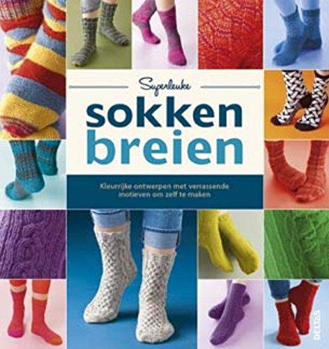 Superleuke sokken breien: kleurrijke ontwerpen met verrassende motieven om zelf te maken