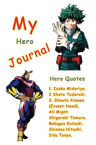 My Hero Journal: Includes the best Hero Quotes - Notebook, Journal, Positive Prompts For All Ages 6x9