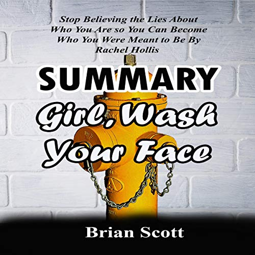 Summary of Girl, Wash Your Face by Rachel Hollis audiobook cover art
