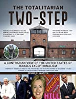 The Totalitarian Two-Step: A Contrarian View of the United States of Israel's Exceptionalism