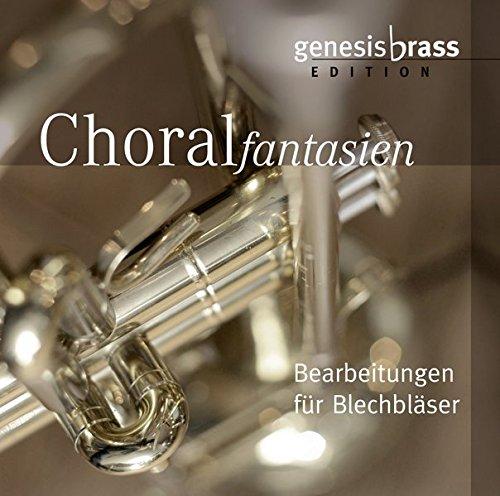Choralfantasien: Bearbeitungen für Blechbläser (GenesisBrass Edition)