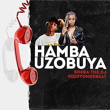 Hamba Uzobuya (feat. Kiddyondebeat)