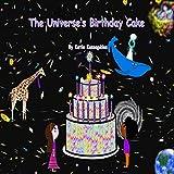 The Universe's Birthday Cake (The Rainbow Comet, Band 1)