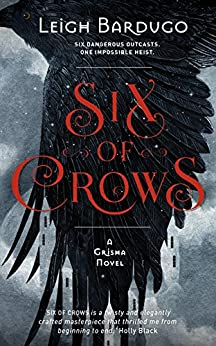 Six of Crows: Book 1 by [Leigh Bardugo]