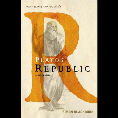 Plato's Republic     Books That Changed the World              By:                                                                                                                                 Simon Blackburn                               Narrated by:                                                                                                                                 Simon Vance                      Length: 4 hrs and 13 mins     40 ratings     Overall 3.6