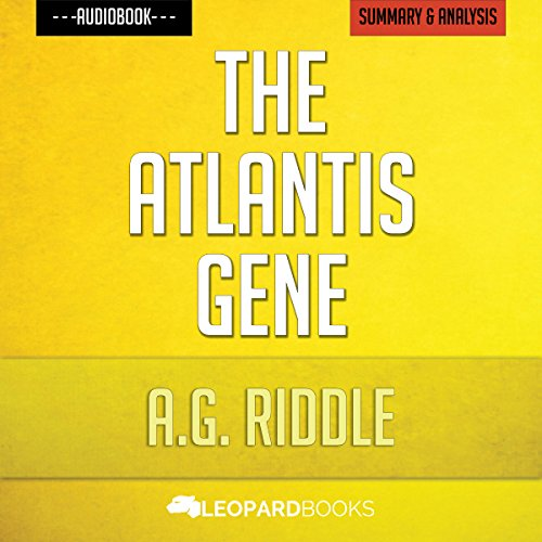 The Atlantis Gene, by A.G. Riddle | Unofficial & Independent Summary & Analysis audiobook cover art