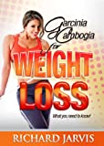 What is Garcinia Cambogia for Weight Loss - Explained (English Edition)