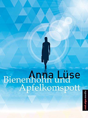 Bienenhohn und Apfelkomspott (German Edition)