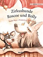 Zirkushunde Roscoe und Rolly: German Edition of Circus Dogs Roscoe and Rolly